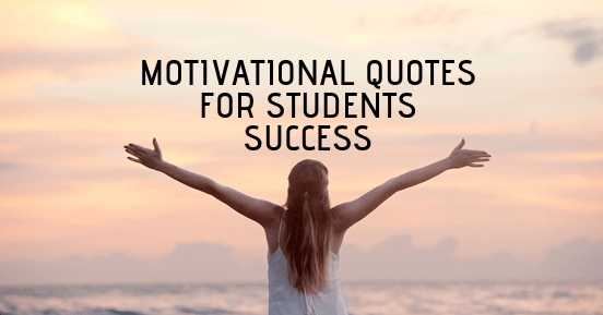 Top 10 Motivational Quotes For Students Success