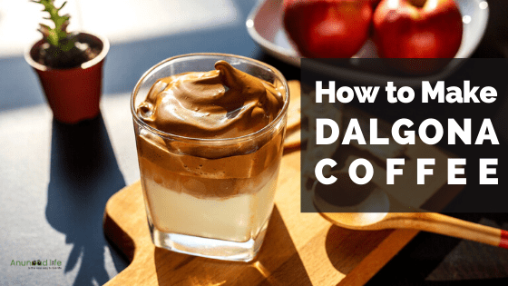 How to Make Dalgona Coffee | Dalgona Coffee Recipe