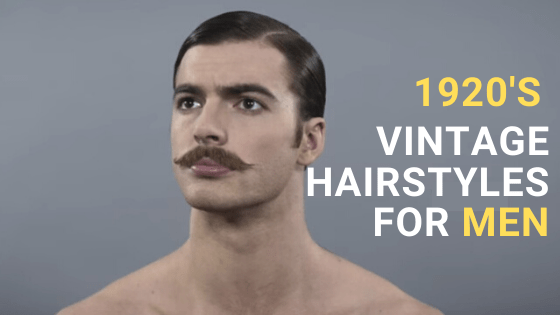 Best Vintage 1920'S Hairstyles for Men