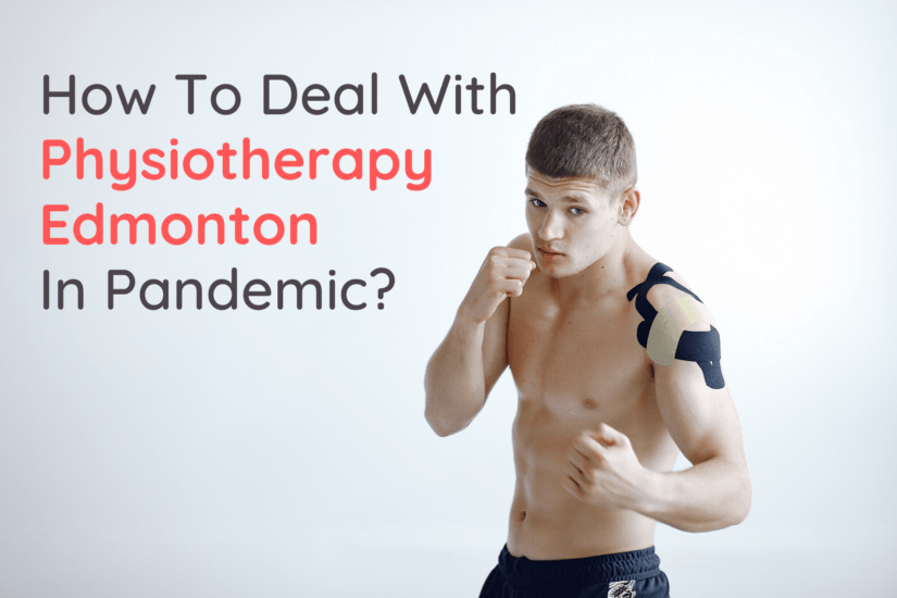 How to Deal with Physiotherapy Edmonton in Pandemic?