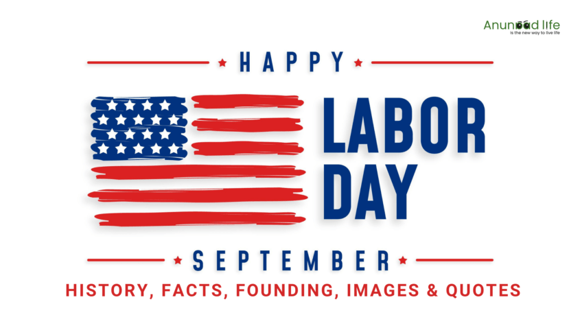 Labor Day 2020- Overview, Facts, Founding & Quotes