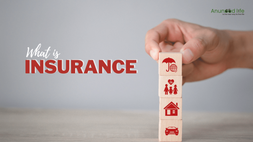 What Is An Insurance?